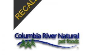 Columbia River Natural Pet Foods Recall | December 2018